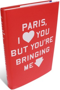 the memoir by rosecrans baldwin, about paris not living up to the expectations of americans.